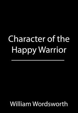 Character of the Happy Warrior