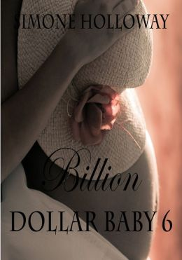 Billion Dollar Baby 6 (Billionaire Breeding)
