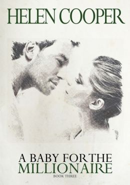 A Baby For The Millionaire (Book 3)