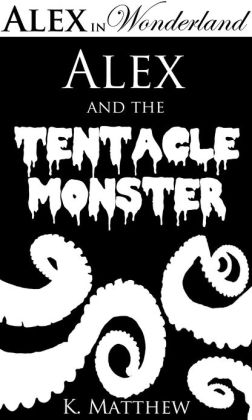 Alex and the Tentacle Monster
