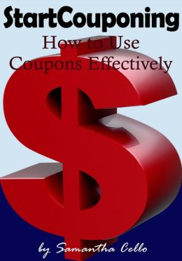 Start Couponing - How to Use Coupons Effectively