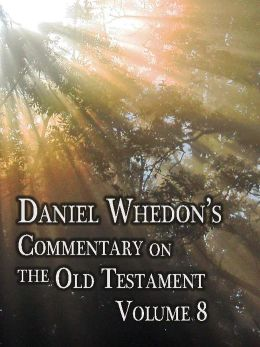 Daniel Whedon's Commentary on the Old Testament - Volume 8 - Ezekiel & Daniel