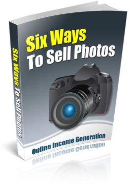Six Ways To Sell Photos: Discover Ways To Make Money From Home! (Brand New) AAA+++