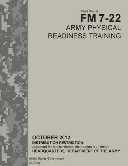 Field Manual FM 7-22 Army Physical Readiness Training October 2012