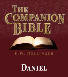 The Companion Bible - The Book of Daniel