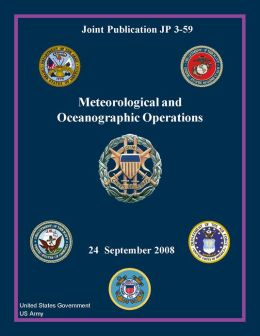 Joint Publication JP 3-59 Meteorological and Oceanographic Operations 24 September 2008