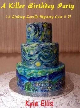 A Killer Birthday Party (A Lindsay Lavelle Mystery Case #3)
