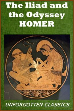 The Iliad and the Odyssey of Homer [Illustrated with excellent navigation]