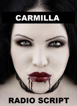 Carmilla - Radio Script