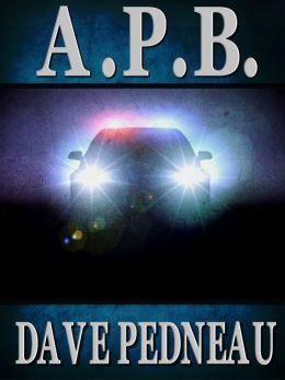 A. P. B. - A Whit Pynchon Mystery