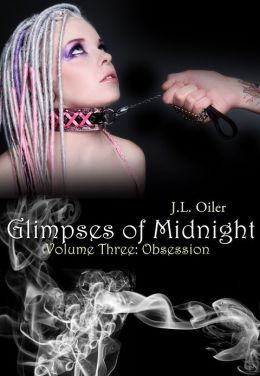 Glimpses of Midnight: Obsession