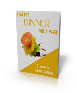 Healthy DINNER For a Week: 7 Low-Cal Dinner Options