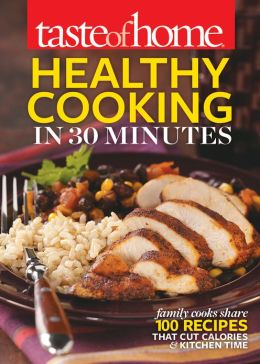 Taste of Home Healthy Cooking in 30 Minutes