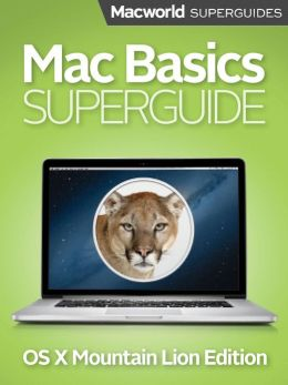 Mac Basics Superguide (Mountain Lion)