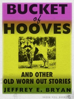 Bucket of Hooves and Other Old Worn Out Stories