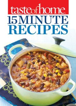 Taste of Home 15-Minute Recipes