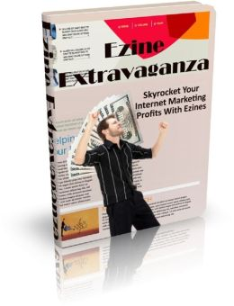 Ezine Extravaganza: Skyrocket Your Internet Marketing Profits With Ezines