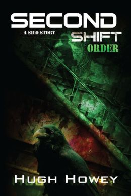 Second Shift - Order (Part 7 of the Silo Series)