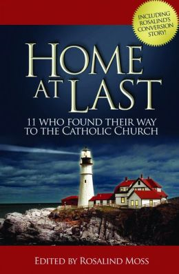 Home At Last- 11 Who Found Their Way to the Catholic Church