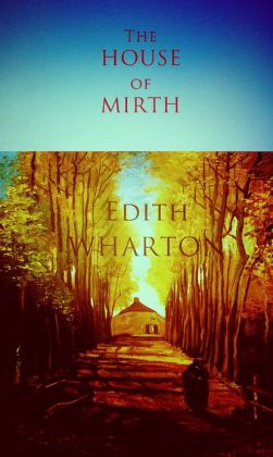 The House of Mirth [Annotated]