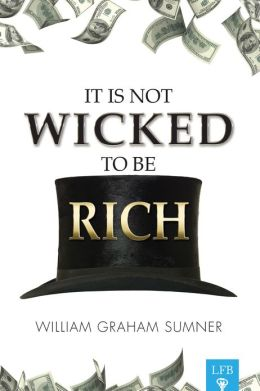 It Is Not Wicked to Be Rich (LFB)
