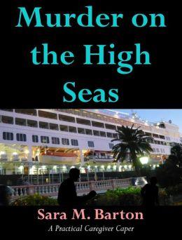 Murder on the High Seas: A Practical Caregiver Caper #1