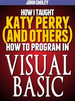 How I taught Katy Perry (and others) to program in Visual Basic