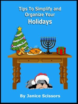 Tips To Simplify And Organize Your Holidays