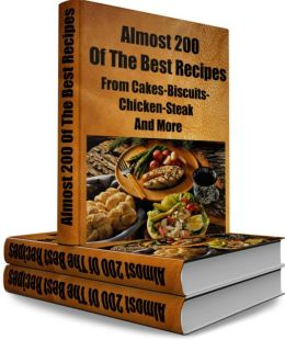 Almost 200 Of The Best Recipes From Cakes-Biscuits-Chicken Steak and More
