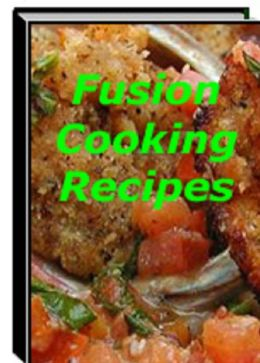 Fusion Cooking Recipes