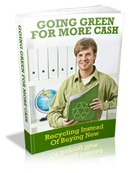 Going Green For More Cash: Recycling Instead Of Buying New