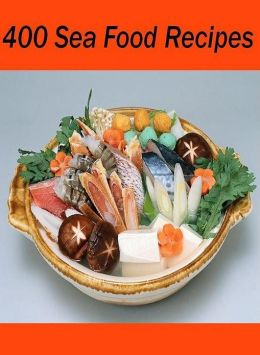 DIY Recipes about Best 400 Sea Food Recipes - Seafood is an important part of a healthy diet today..(This is very unique CookBook.).