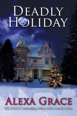 Deadly Holiday (A Deadly Series Christmas Novella)