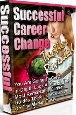 Best Way to Successful Career Change Tactics Revealed - Discover the requirements it takes to do the job!