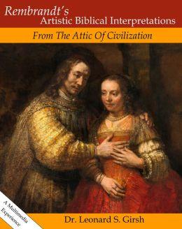 Rembrandt's Artistic Biblical Interpretations