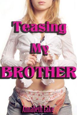Teasing My Brother (Taboo Erotica)