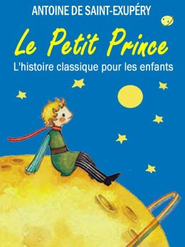 Le Petit Prince: L'histoire classique pour les enfants (Illustrated)
