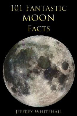 101 Fantastic Moon Facts