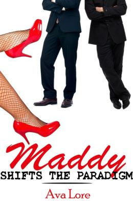 Maddy Shifts the Paradigm (BBW Billionaire Menage Erotica)