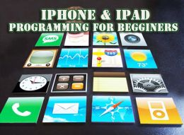 iPhone 4 & iPad Programming For Beginners
