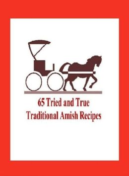 DIY Recipes Guide eBook - 65 Amish Recipes - I finally traced the roots of my favorite dessert to the Amish cookbook....
