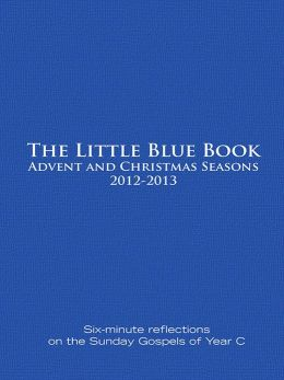 Little Blue Book Advent and Christmas Seasons 2012-2013