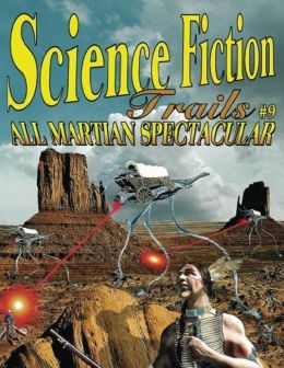 Science Fiction Trails 9: All Martian Spectacular