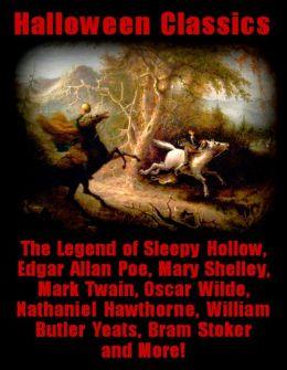 Halloween Classics + The Legend of Sleepy Hollow, Edgar Allan Poe, Mary Shelley, Mark Twain, Oscar Wilde, Nathaniel Hawthorne, William Butler Yeats, Bram Stoker and More!