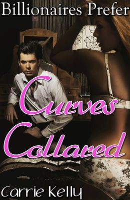 Curves Collared Billionaires Prefer Curves 2 (BBW Erotic Romance)