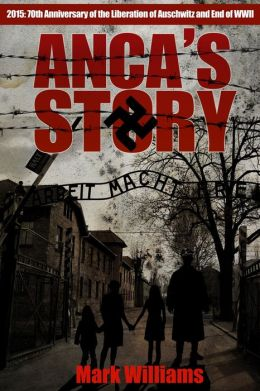 Anca's Story - 70th Anniversary End of WWII. 70th Anniversary Liberation of Auschwitz.