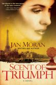 Book Cover Image. Title: Scent of Triumph, Author: Jan Moran