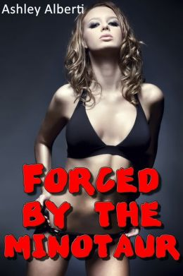 Forced by the Minotaur (Taboo Monster Erotica)