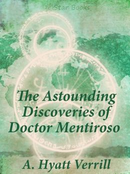 The Astounding Discoveries of Doctor Mentiroso