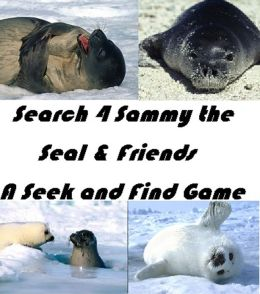 99 Cent Games Search 4 Sammy the Seal & Friends! A Seek and Find Game